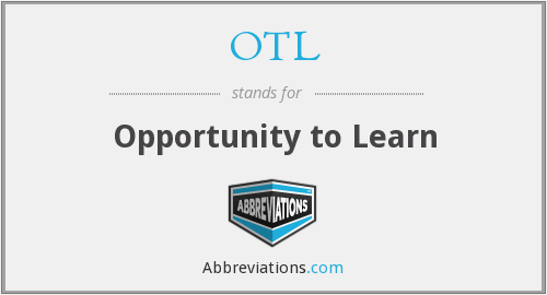 OTL - Opportunity to Learn