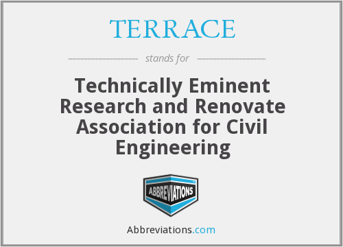 TERRACE - Technically Eminent Research and Renovate Association for Civil Engineering