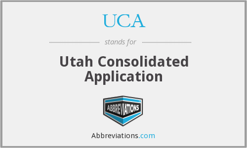 UCA - Utah Consolidated Application