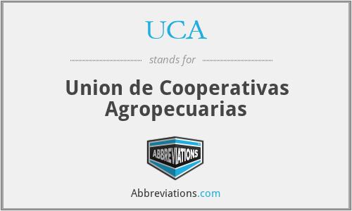 UCA - Union de Cooperativas Agropecuarias
