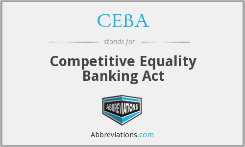 CEBA - Competitive Equality Banking Act