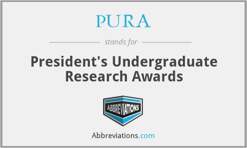 PURA - President's Undergraduate Research Awards