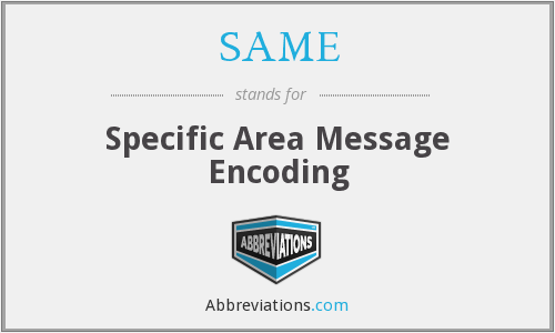 SAME - Specific Area Message Encoding