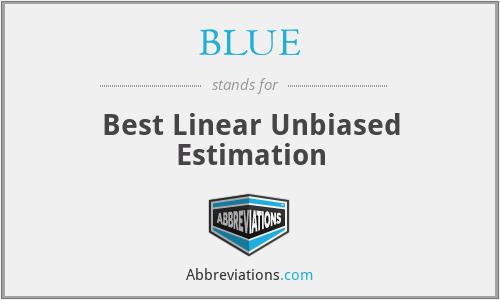 BLUE - Best Linear Unbiased Estimation