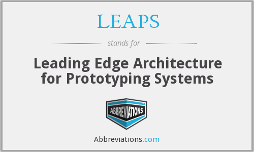 LEAPS - Leading Edge Architecture for Prototyping Systems