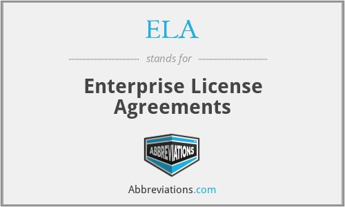 ELA - Enterprise License Agreements