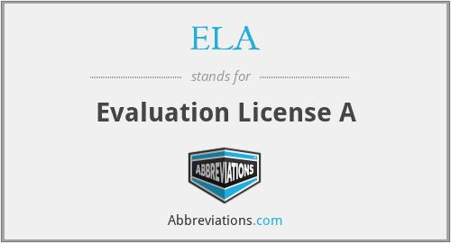 ELA - Evaluation License A