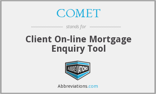 COMET - Client On-line Mortgage Enquiry Tool