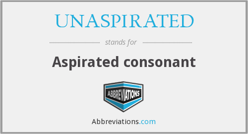 What does UNASPIRATED stand for?
