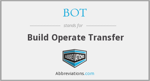 BOT - Build Operate Transfer