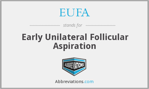 EUFA - Early Unilateral Follicular Aspiration