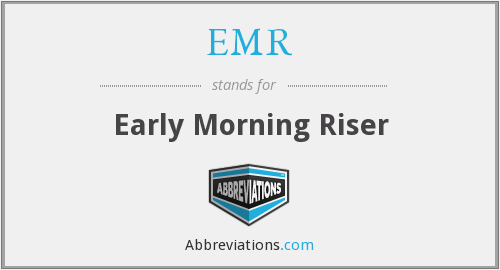 EMR - Early Morning Riser