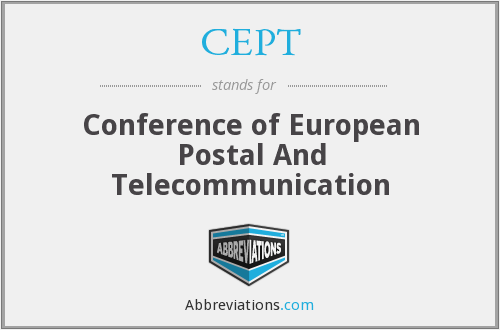 CEPT - Conference of European Postal And Telecommunication