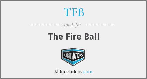 TFB - The Fire Ball
