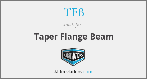 TFB - Taper Flange Beam