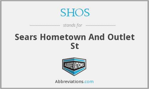 SHOS - Sears Hometown And Outlet St