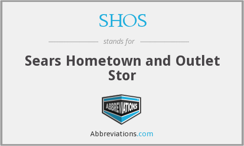 SHOS - Sears Hometown and Outlet Stor