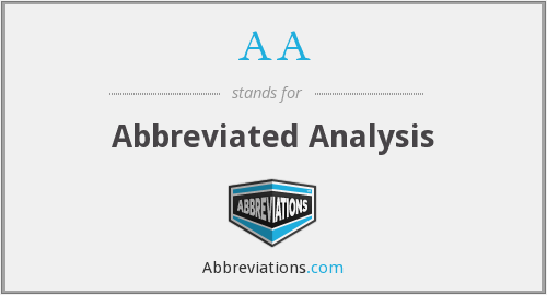 AA - Abbreviated Analysis