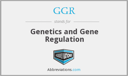 GGR - Genetics and Gene Regulation