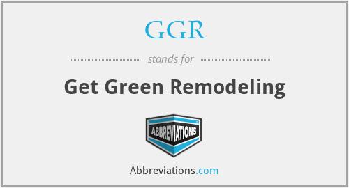 GGR - Get Green Remodeling