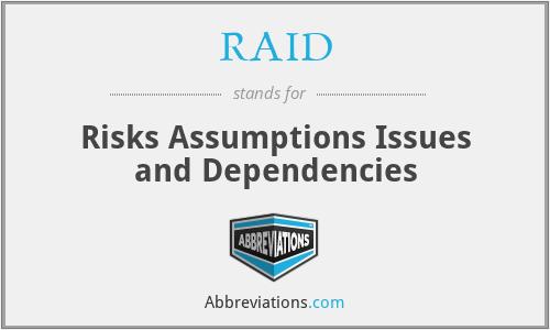 RAID - Risks Assumptions Issues and Dependencies