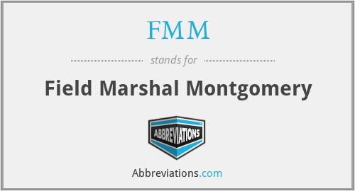 FMM - Field Marshal Montgomery