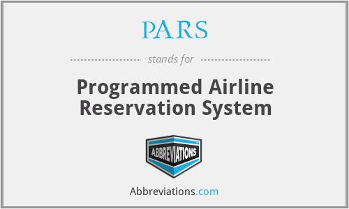 PARS - Programmed Airline Reservation System