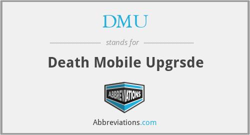 DMU - Death Mobile Upgrsde
