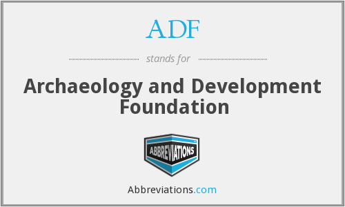 ADF - Archaeology and Development Foundation