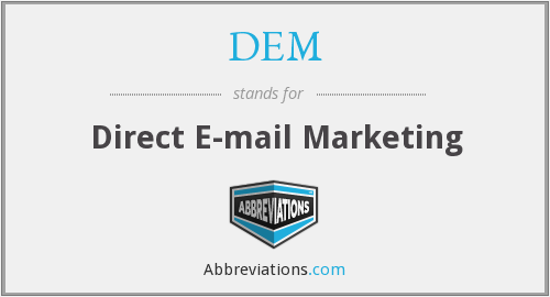 DEM - Direct E-mail Marketing