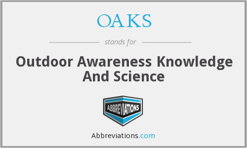 OAKS - Outdoor Awareness Knowledge And Science