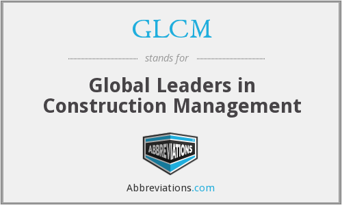 GLCM - Global Leaders in Construction Management