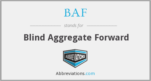 BAF - Blind Aggregate Forward