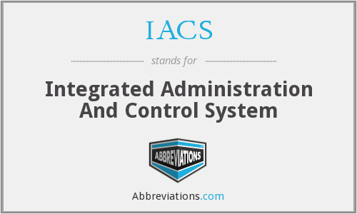IACS - Integrated Administration And Control System