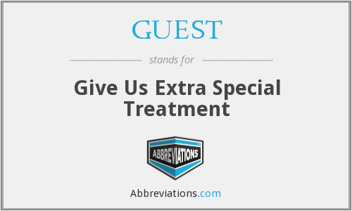 GUEST - Give Us Extra Special Treatment