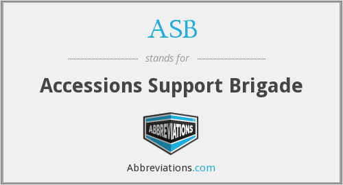 ASB - Accessions Support Brigade