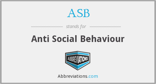 ASB - Anti Social Behaviour