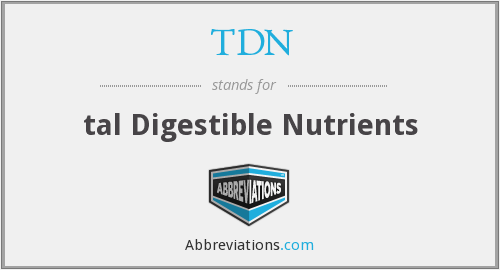 TDN - tal Digestible Nutrients
