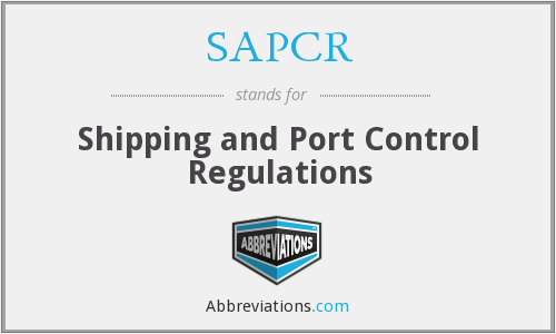 SAPCR - Shipping and Port Control Regulations