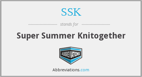 SSK - Super Summer Knitogether