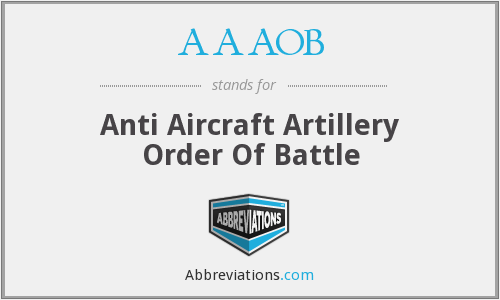 AAAOB - Anti Aircraft Artillery Order Of Battle