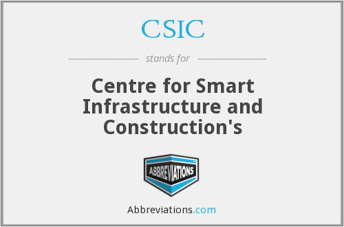 CSIC - Centre for Smart Infrastructure and Construction's