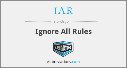 IAR - Ignore All Rules