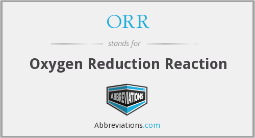 ORR - oxygen reduction reaction