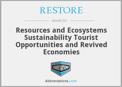 RESTORE - Resources and Ecosystems Sustainability Tourist Opportunities and Revived Economies