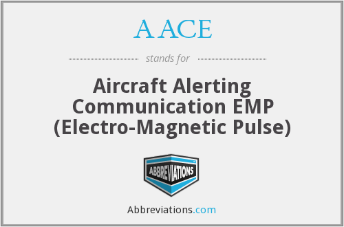 AACE - Aircraft Alerting Communication EMP (Electro-Magnetic Pulse)