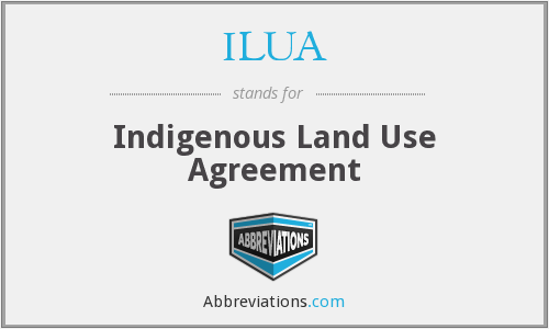 What does ILUA stand for?