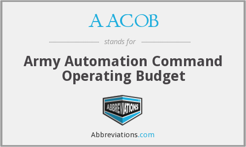 AACOB - Army Automation Command Operating Budget
