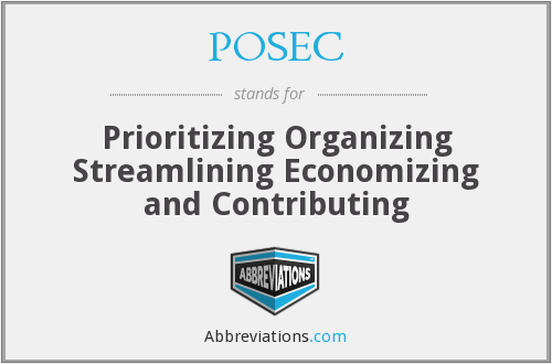 POSEC - Prioritizing Organizing Streamlining Economizing and Contributing