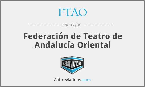 FTAO - Federación de Teatro de Andalucía Oriental